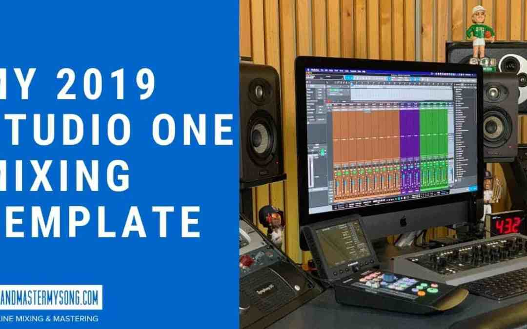 My 2019 Studio One Mixing Template