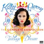 Katy Perry – Teenage Dream : The Complete Confection (Explicit)