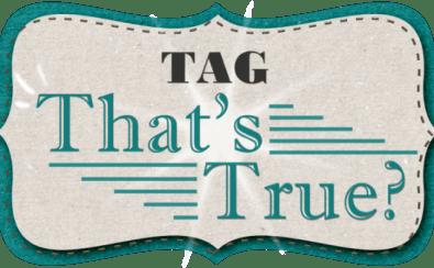 tag thatstrue