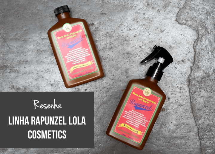 Resenha Linha Rapunzel Lola Cosmetics