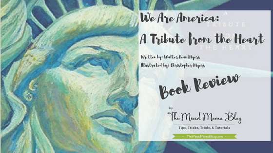Blog Title for We Are America - A Tribute from the Heart written by Walter Dean Myers Ilustrated by Christopher Myers