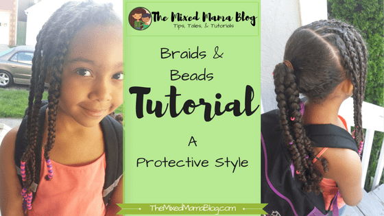 Braids and Beads Tutorial - A Protective Style by The Mixed Mama Blog