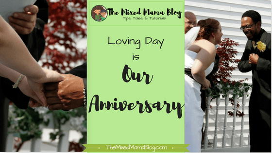 Loving Day is Our Anniversary
