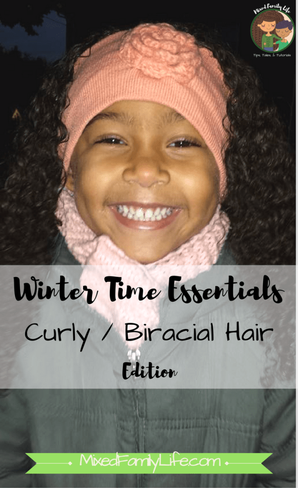 Winter Time Essentials - Curly Biracial Hair Edition by Mixed Family Life _ PIN ME