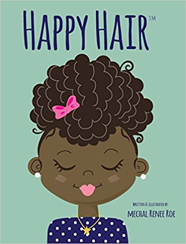 Happy Hair by Mechal Renee Roe