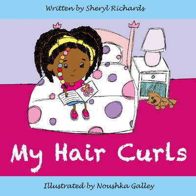My Hair Curls by Cheryl Richards