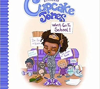 BOOK REVIEW: PRINCESS CUPCAKE JONES WON'T GO TO SCHOOL