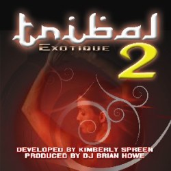 Kimberly Spreen Tribal Exotique Vol. 2 by DJ Brian Howe for Fit Beat Music