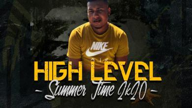 Photo of High Level SummerTime 2K20 – @DjMakelo