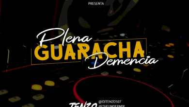 Photo of Plena Guaracha y Demencia – @DjTenzo507