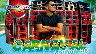 Photo of Carnaval Edition Mix – @Hiperactivo_Its_back @DjJoseKnight