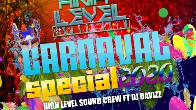 Photo of Carnaval Special 2020 – High Level Sound Crew Ft Dj Davizz