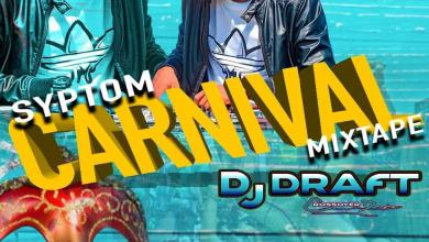Photo of Syptom Carnival Mixtape – Dj Draft