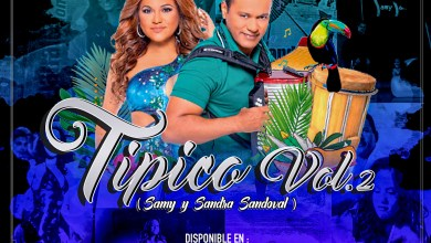 Photo of Sammy & Sandra Sandoval Tipico Vol.2 – @DjJonathanVigil