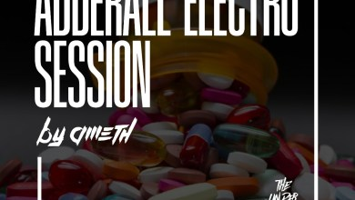 Photo of Adderall Electro Session The Under Mix – Dj Ameth