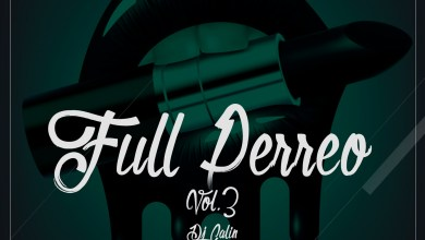 Photo of Full Perreo Vol.3 The Under Mix – @DjCalin507