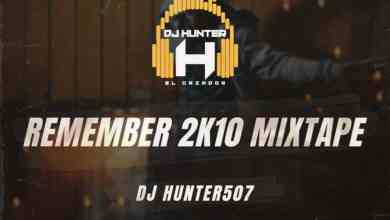 Photo of Remember 2k10 Mixtape – Dj Hunter507