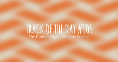 Track Of The Day 105 - The Diamond Age - Popular Science