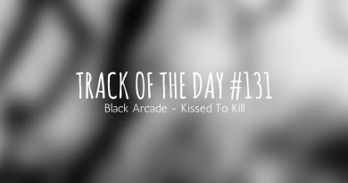 Mix It All Up - Track Of The Day 131 - Black Arcade - Kissed To Kill