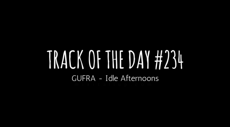 GUFRA - Idle Afternoons