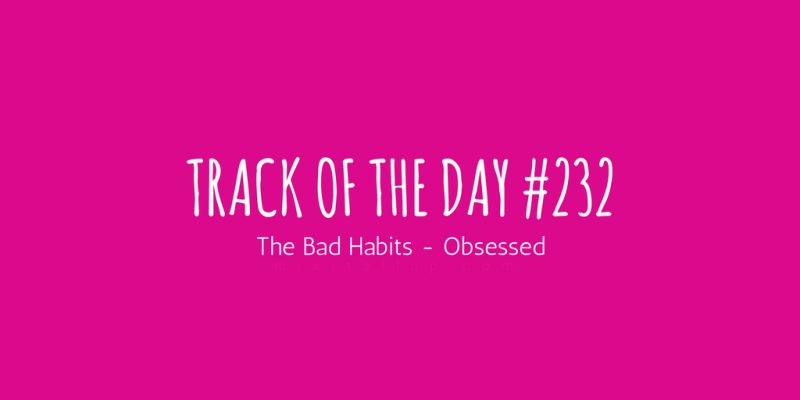 The Bad Habits Obsessed