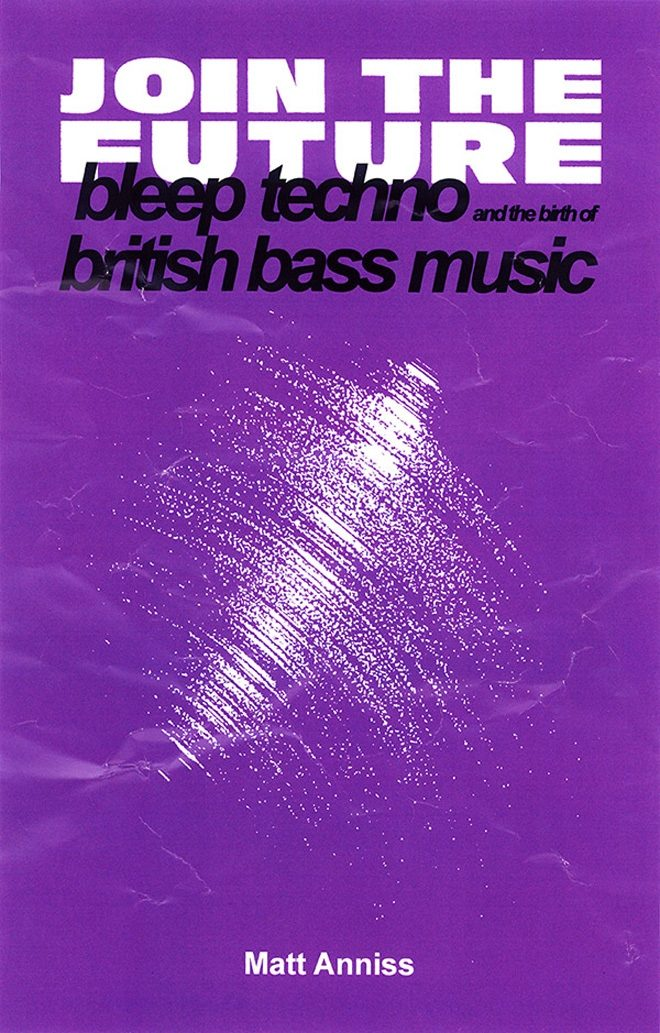 THERE'S A NEW BOOK ABOUT BLEEP TECHNO FOR YOUR SHELF