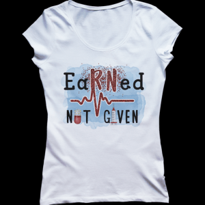 Nurse-Earned-Not-Given