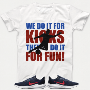 We Do It For Kicks Tshirt