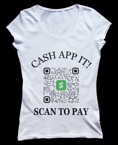 ladies Custom Cash App QR Code T-shirt - Collect Payments by Scan