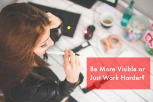 Be More Visible