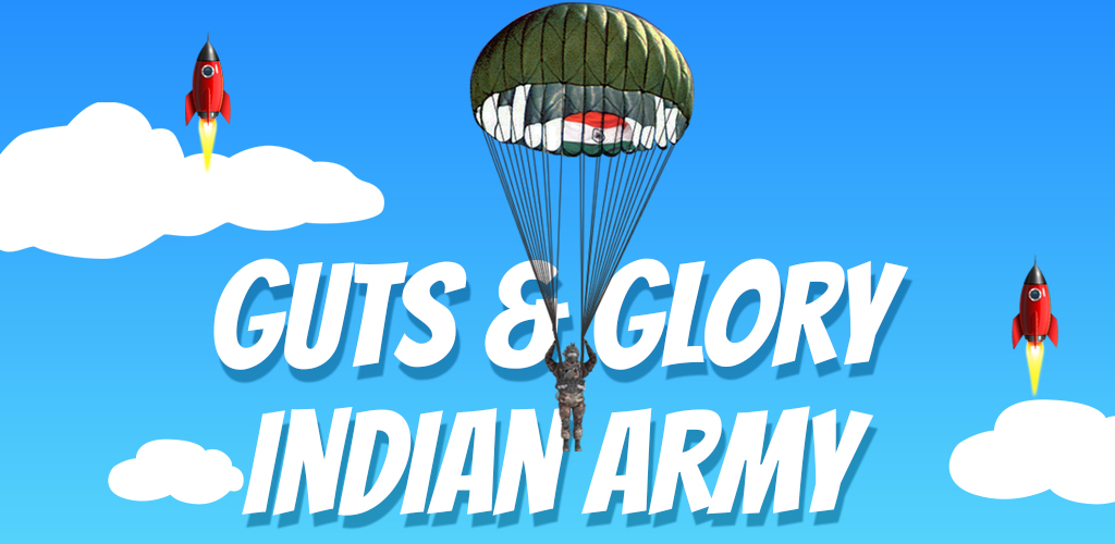 Indian Army – Guts and Glory