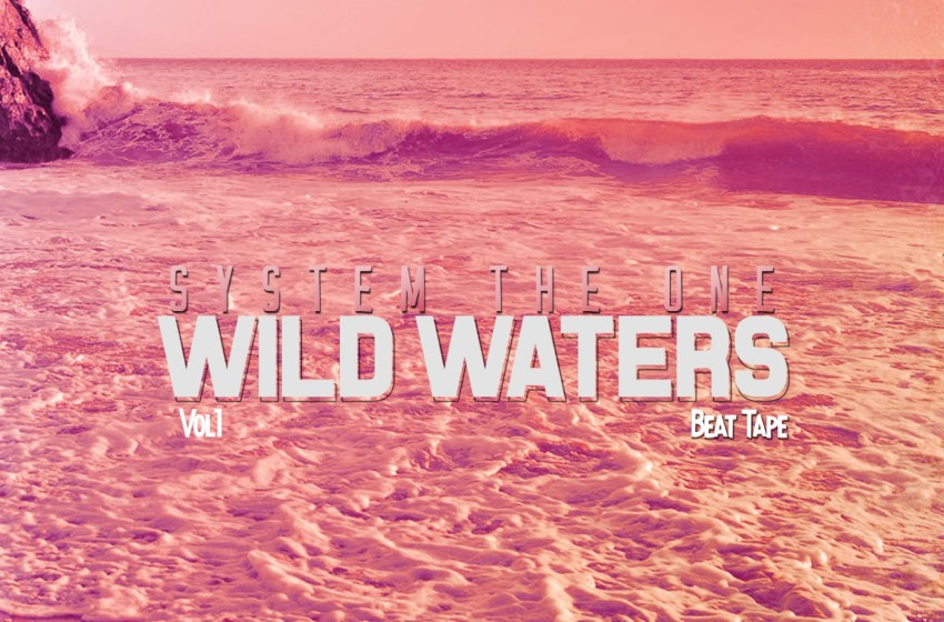 System The One – Wild Waters Beat Tape Vol. 1 (Instrumental Mixtape)