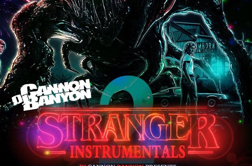DJ Cannon Banyon – Stranger Instrumentals (Instrumental Mixtape)