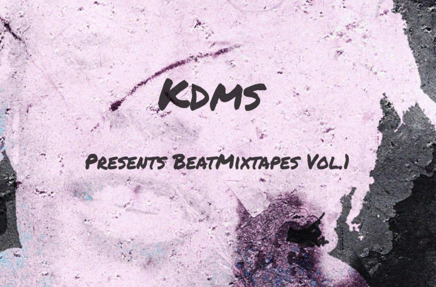 KDMS – Beat Mixtapes Vol. 1 (Instrumental Mixtape)