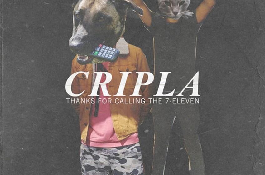 CRIPLA – Thanks For Calling The 7-eleven (Instrumental Mixtape)