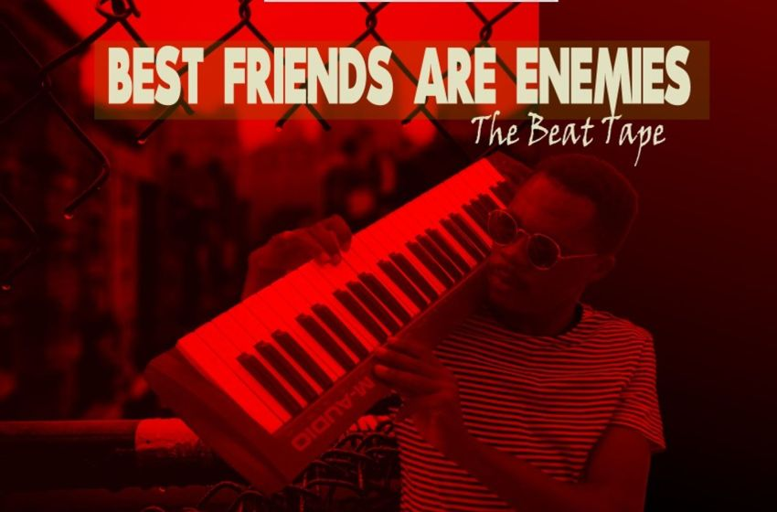 Pra – Best Friends Are Enemies E.P (Instrumental Mixtape)
