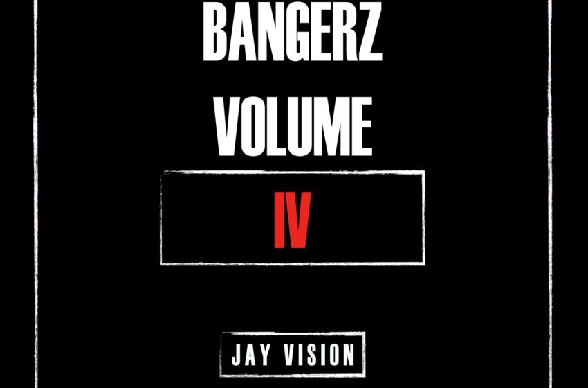 Jay Vision – Bangerz Vol. 4 (Instrumental Mixtape)