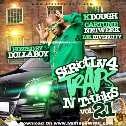 Strictly 4 The Traps N Trunks 21 Mixtape By Dolla Boy