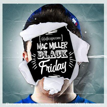 Mac Miller - Black Friday Mixtape By Dj Capcom Mixtape ...
