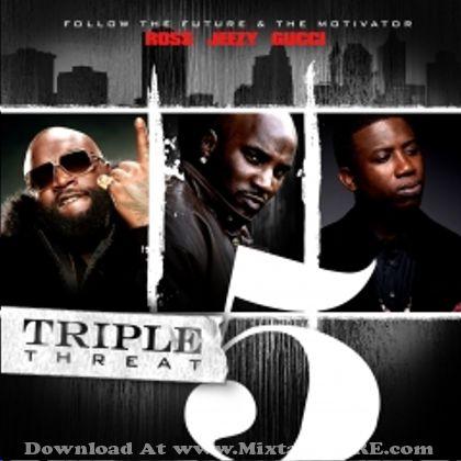 Follow The Future - Triple Threat 5 Mixtape Mixtape Download