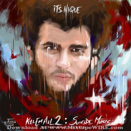 It's Nique - Kill Em All 2 Mixtape Cover