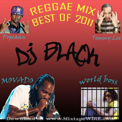 DJ Black – Reggae Mix best of 2011 Mixtape Mixtape Download