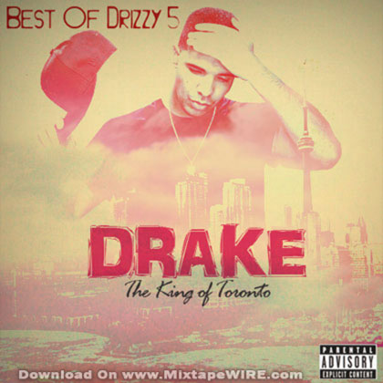 Drake King Drizzy Drake Mixtape Mixtape Download