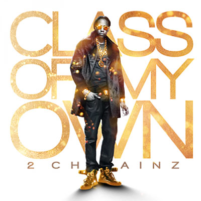 2-chainz-class-of-my-own