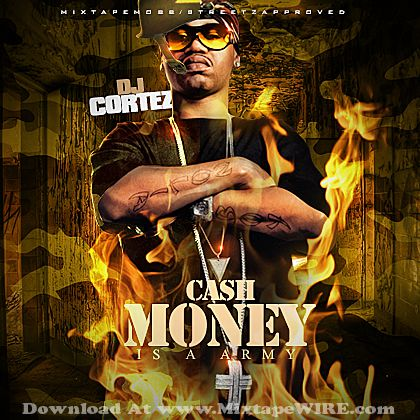 Juvenile Cash Money Is A Army Mixtape By Dj Cortez