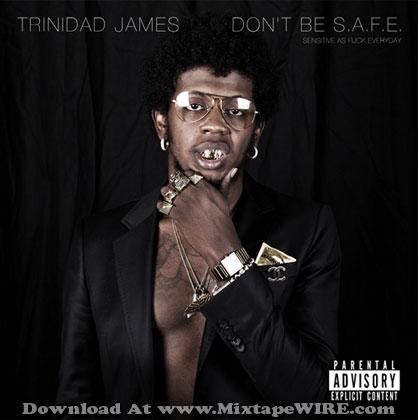trinidad-james-don't-be-safe
