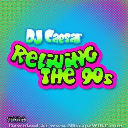 Dj_Caesar_Reliving_The_90s_Mixtape