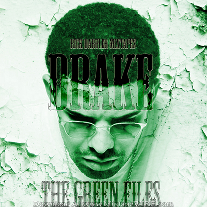 Drake_The_Green_Files_Mixtape_Dj_Rick_DaRuler