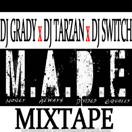 M.A.D.E_Mixtape_DJ_GRADY_TARZAN_SWITCH
