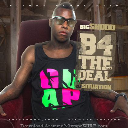 Big-Shodd-B4-The-Deal-Mixtape-By-DJ-Situation